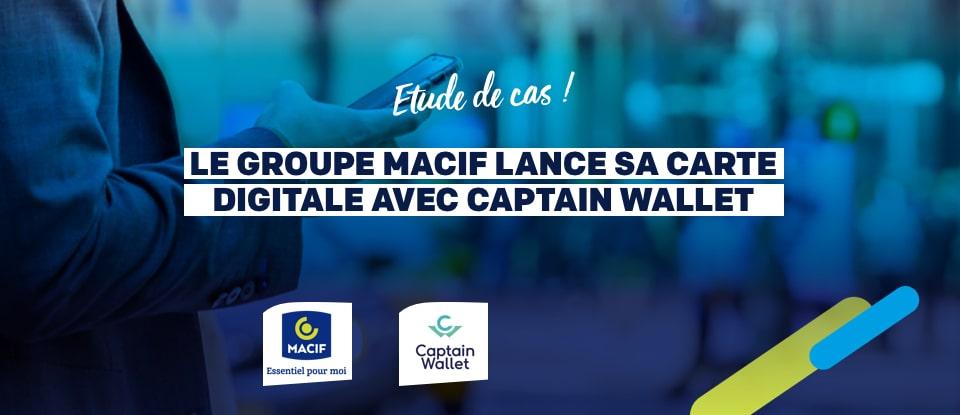 Success story du groupe Macif sur les wallet mobiles - Captain Wallet