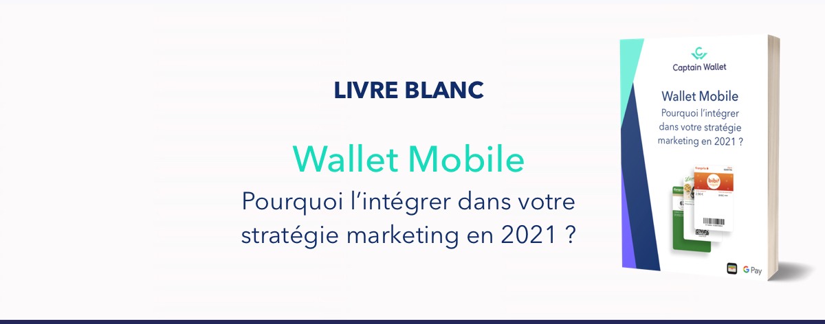 Wallet mobile - pourquoi lintégrer dans votre stratégie marketing.